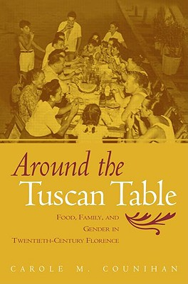 Around the Tuscan Table By Counihan, Carole